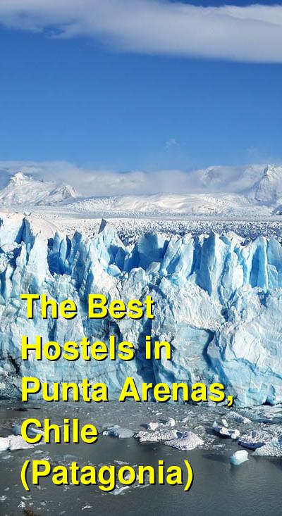 The Best Hostels in Punta Arenas, Chile (Patagonia) | Budget Your Trip
