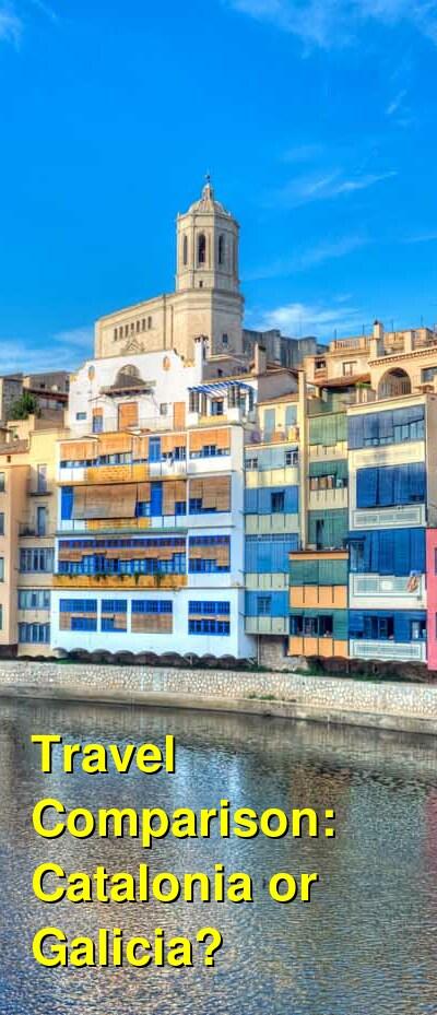 Catalonia vs. Galicia Travel Comparison