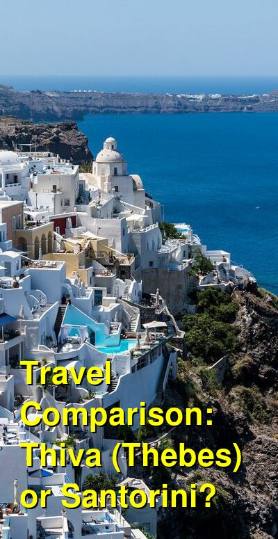 Thiva (Thebes) vs. Santorini Travel Comparison