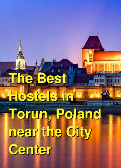 The Best Hostels in Torun, Poland near the City Center | Budget Your Trip
