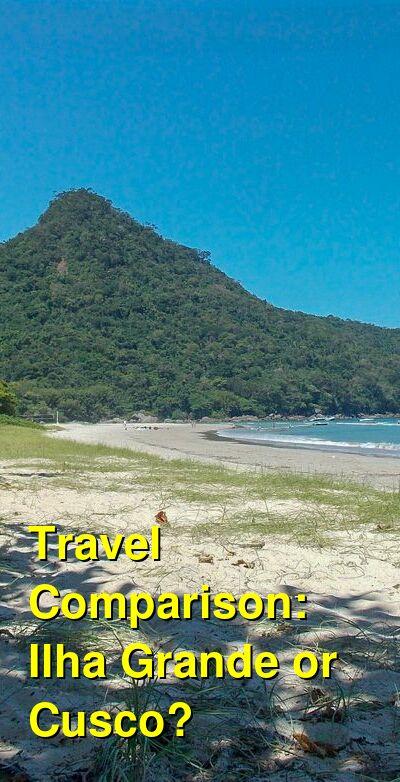 Ilha Grande vs. Cusco Travel Comparison