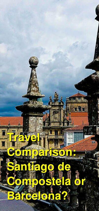 Santiago de Compostela vs. Barcelona Travel Comparison
