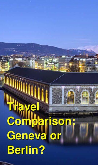 Geneva vs. Berlin Travel Comparison