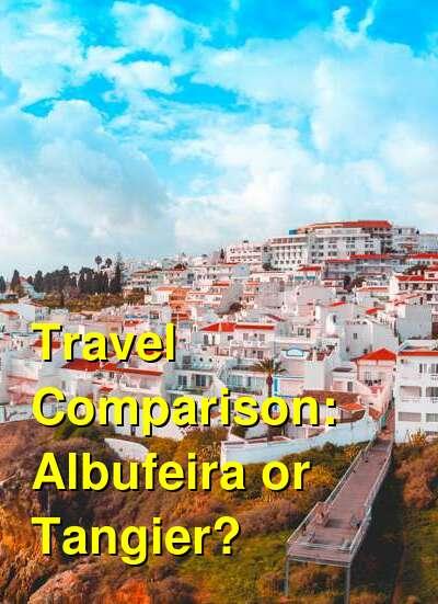 Albufeira vs. Tangier Travel Comparison