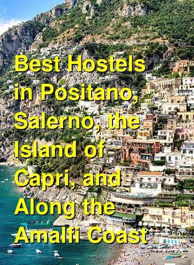 Best Hostels in Positano, Salerno, the Island of Capri, and Along the Amalfi Coast | Budget Your Trip
