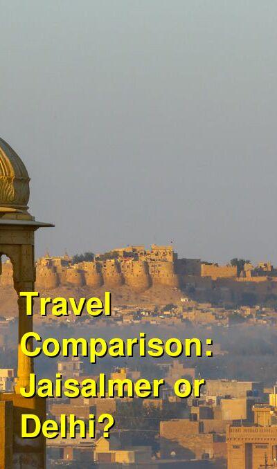 Jaisalmer vs. Delhi Travel Comparison
