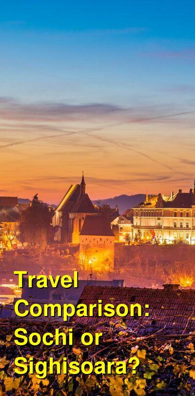 Sochi vs. Sighisoara Travel Comparison