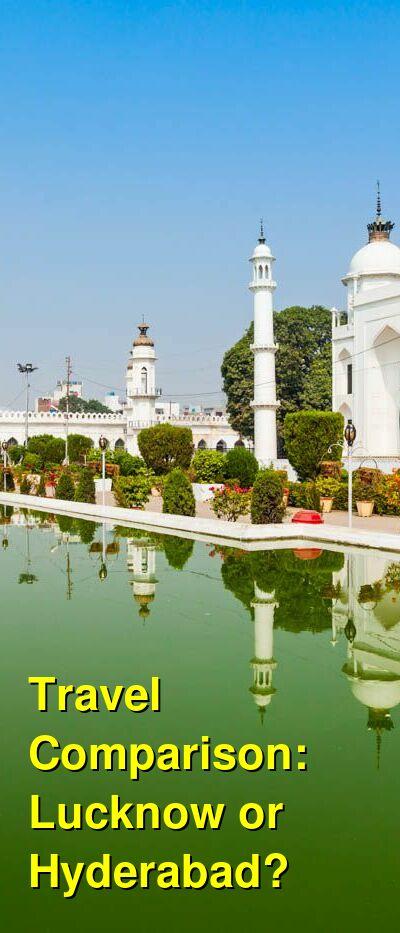 Lucknow vs. Hyderabad Travel Comparison