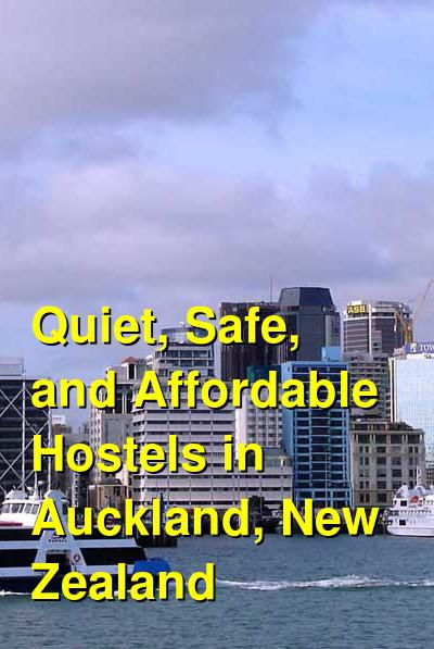 Quiet, Safe, and Affordable Hostels in Auckland, New Zealand | Budget Your Trip