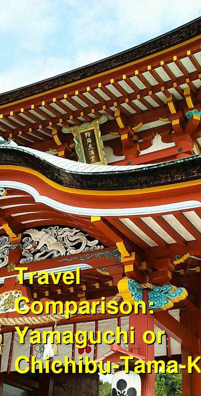 Yamaguchi vs. Chichibu-Tama-Kai Travel Comparison