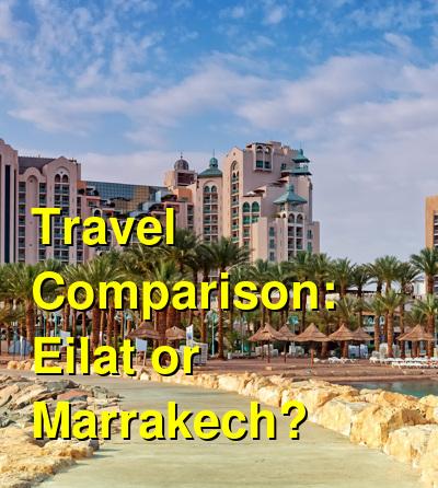 Eilat vs. Marrakech Travel Comparison