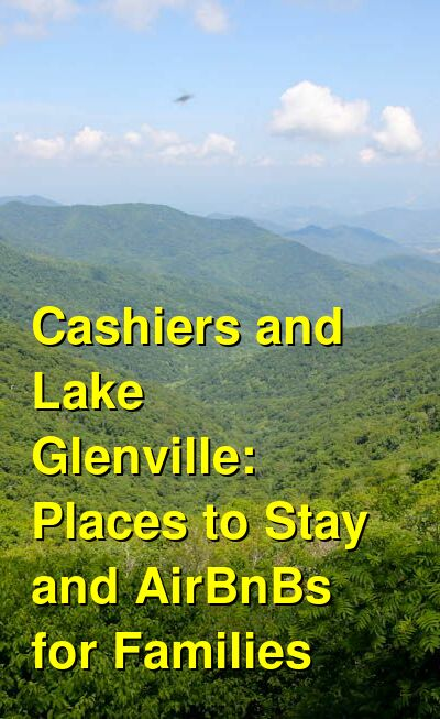Cashiers and Lake Glenville: The Best Cabins, Lake Houses & AirBnBs for Families | Budget Your Trip