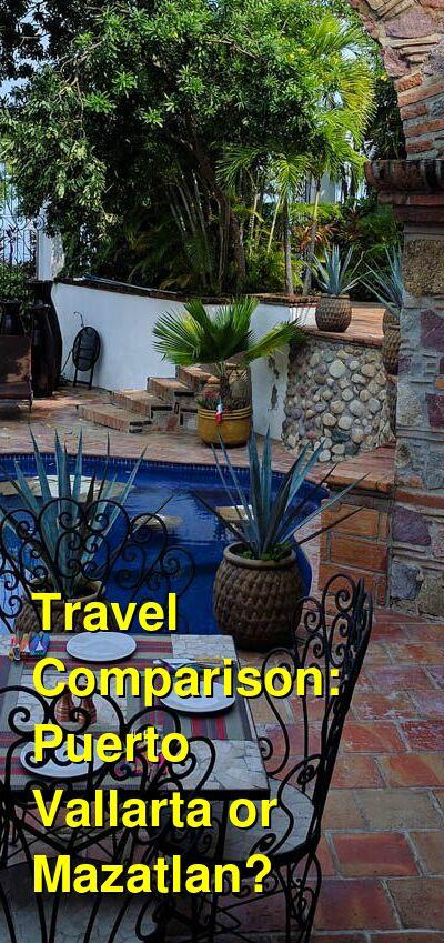 Puerto Vallarta vs. Mazatlan Travel Comparison
