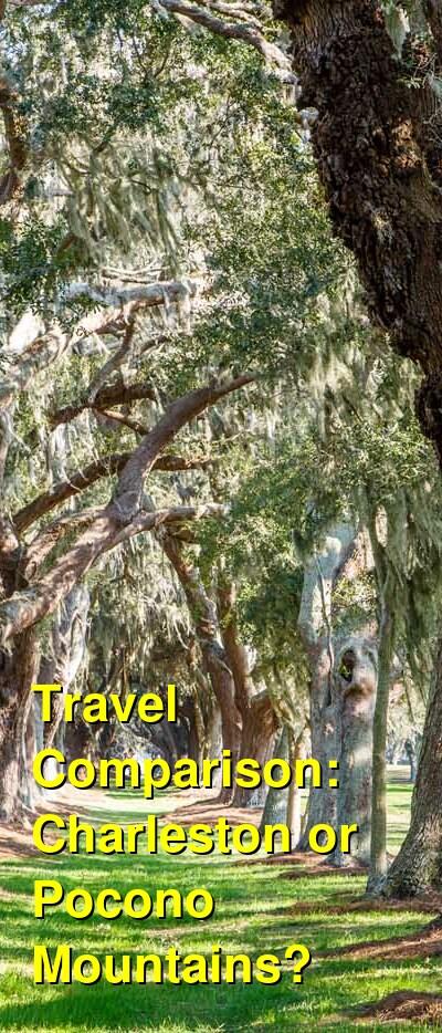 Charleston vs. Pocono Mountains Travel Comparison