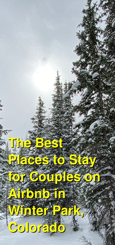 The Best Places to Stay for Couples on Airbnb in Winter Park, Colorado (January 2021) | Budget Your Trip