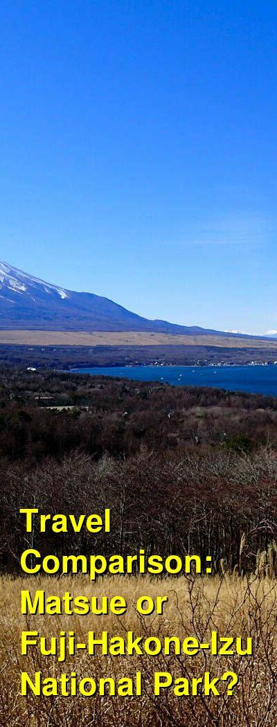 Matsue vs. Fuji-Hakone-Izu National Park Travel Comparison