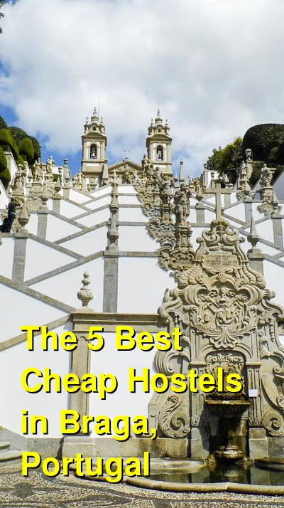The 5 Best Cheap Hostels in Braga, Portugal | Budget Your Trip