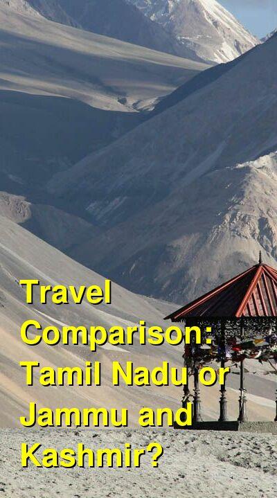 Tamil Nadu vs. Jammu and Kashmir Travel Comparison