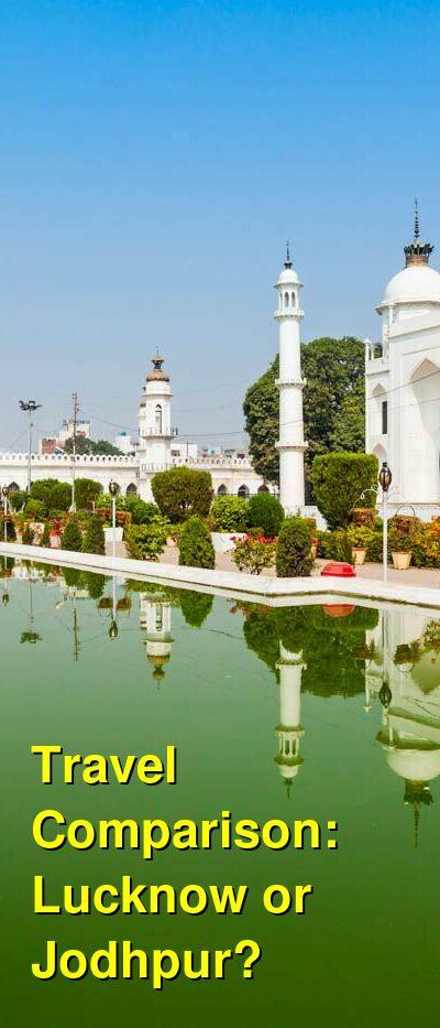 Lucknow vs. Jodhpur Travel Comparison