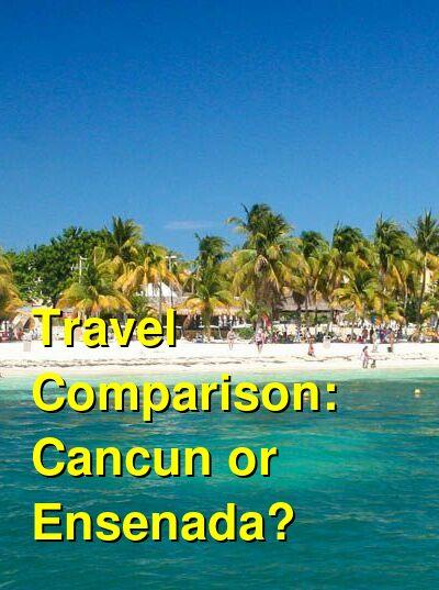 Cancun vs. Ensenada Travel Comparison