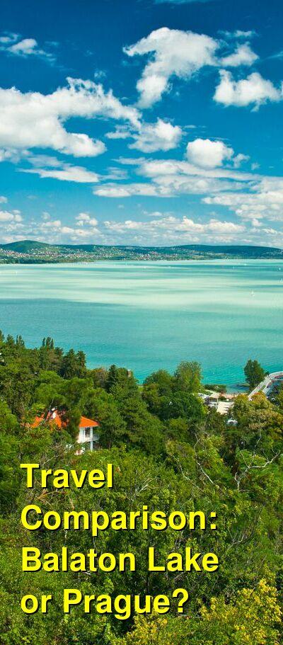 Balaton Lake vs. Prague Travel Comparison