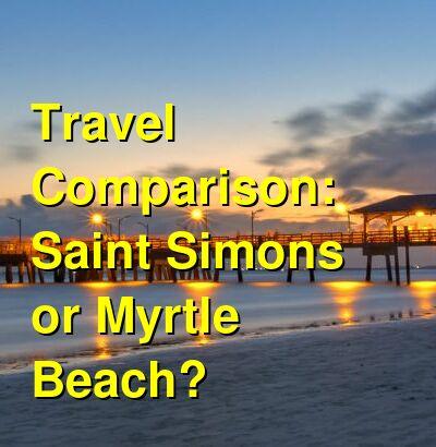 Saint Simons vs. Myrtle Beach Travel Comparison