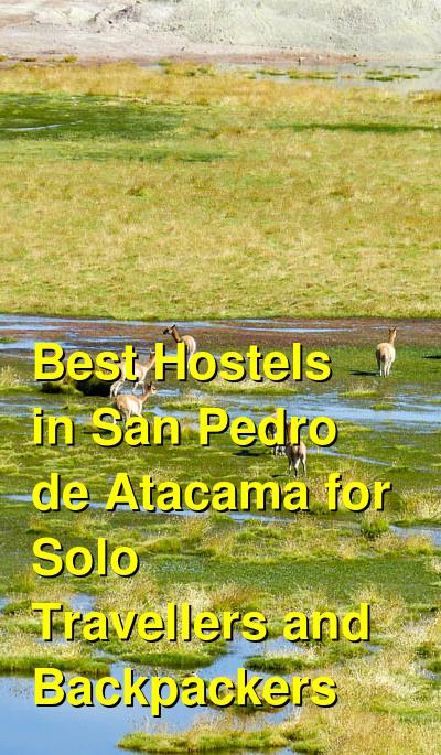 Best Hostels in San Pedro de Atacama for Solo Travellers and Backpackers | Budget Your Trip