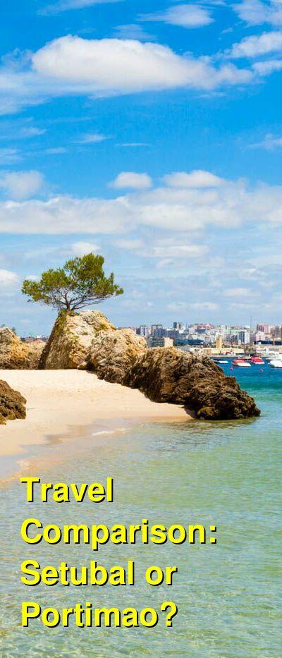 Setubal vs. Portimao Travel Comparison