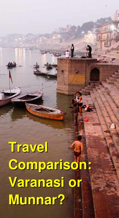 Varanasi vs. Munnar Travel Comparison
