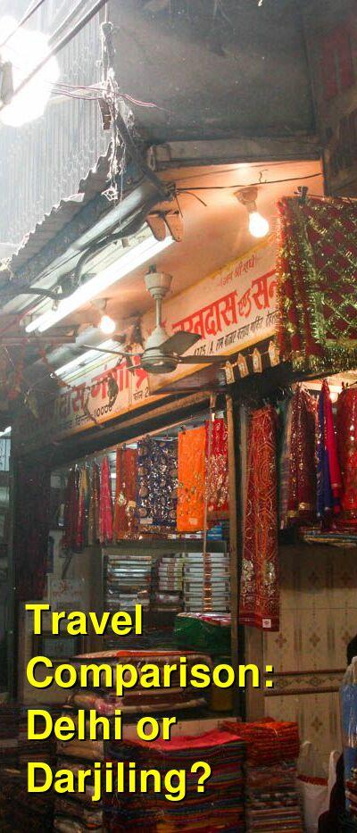 Delhi vs. Darjiling Travel Comparison
