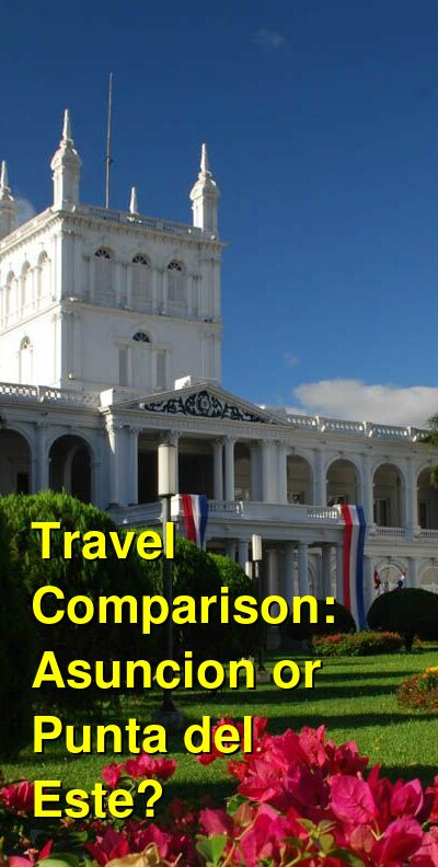 Asuncion vs. Punta del Este Travel Comparison