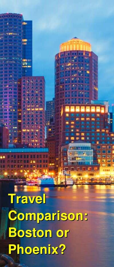 Boston vs. Phoenix Travel Comparison