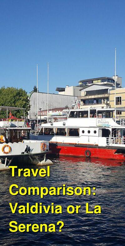 Valdivia vs. La Serena Travel Comparison