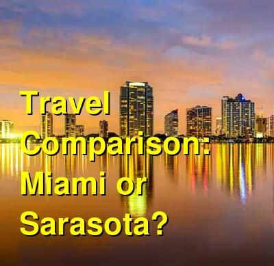 Miami vs. Sarasota Travel Comparison