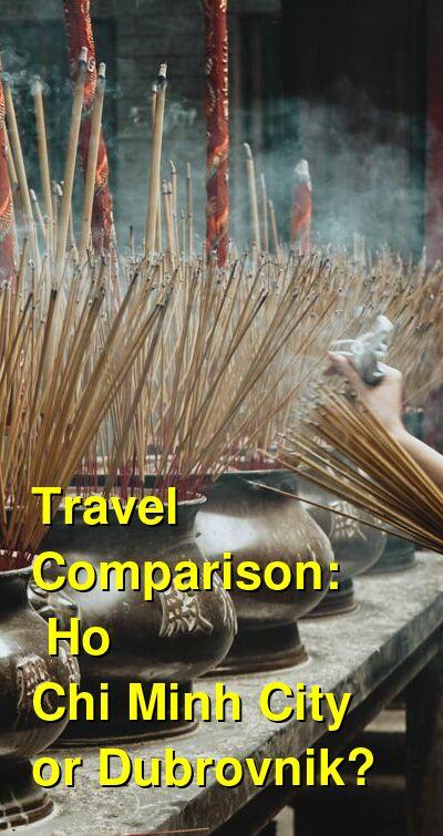 Ho Chi Minh City vs. Dubrovnik Travel Comparison