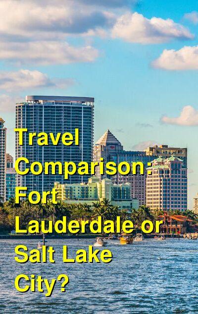 Fort Lauderdale vs. Salt Lake City Travel Comparison