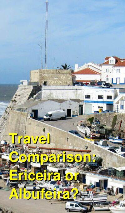 Ericeira vs. Albufeira Travel Comparison