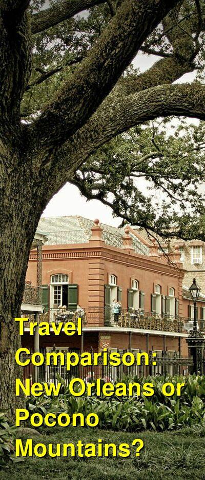 New Orleans vs. Pocono Mountains Travel Comparison