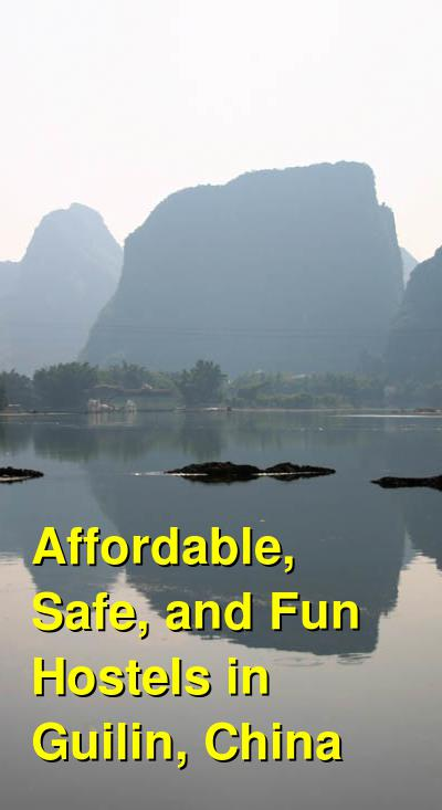 Affordable, Safe, and Fun Hostels in Guilin, China | Budget Your Trip