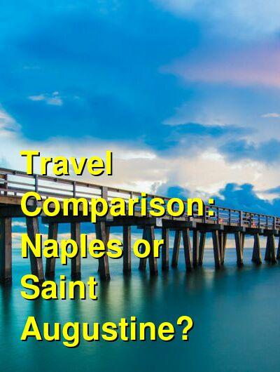 Naples vs. Saint Augustine Travel Comparison