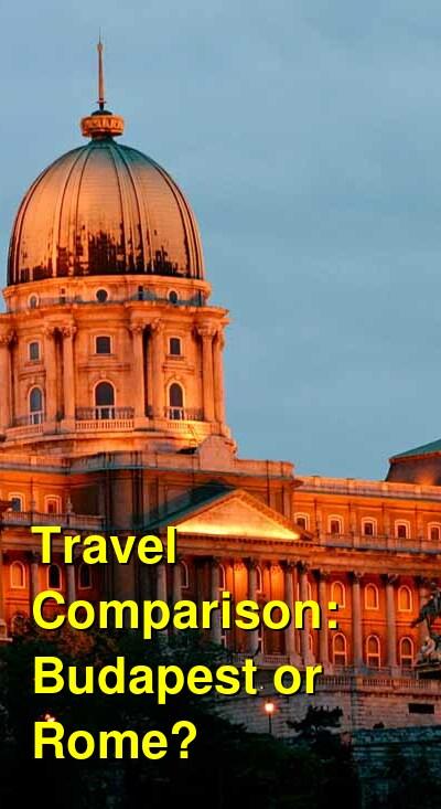 Budapest vs. Rome Travel Comparison