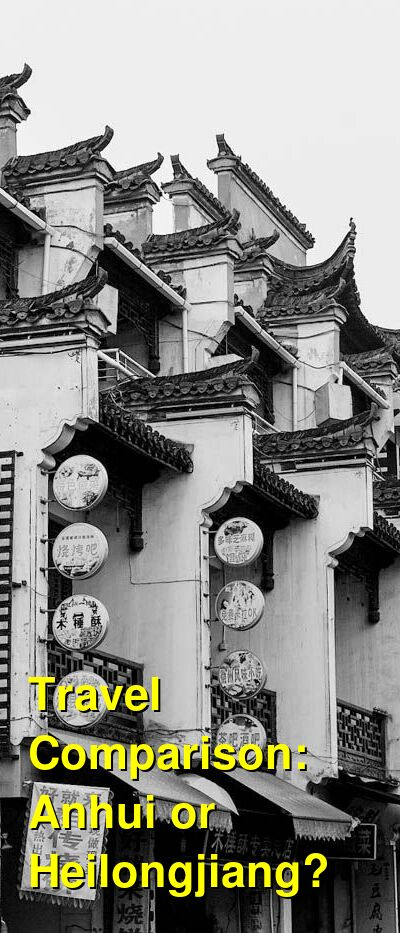 Anhui vs. Heilongjiang Travel Comparison