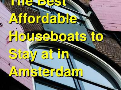 The Best Affordable Houseboats to Stay at in Amsterdam | Budget Your Trip