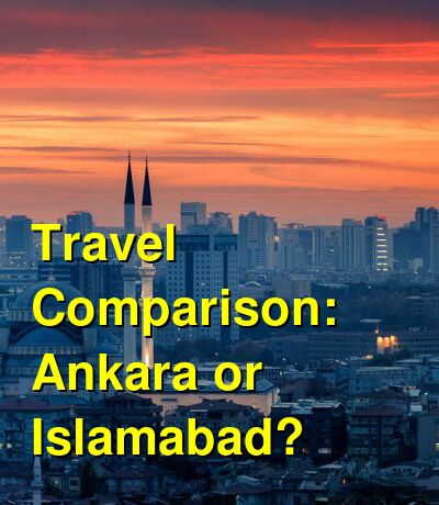 Ankara vs. Islamabad Travel Comparison