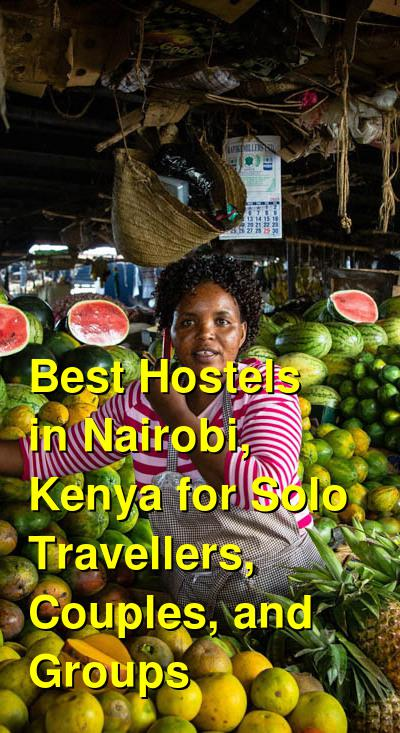 Best Hostels in Nairobi, Kenya for Solo Travellers, Couples, and Groups | Budget Your Trip