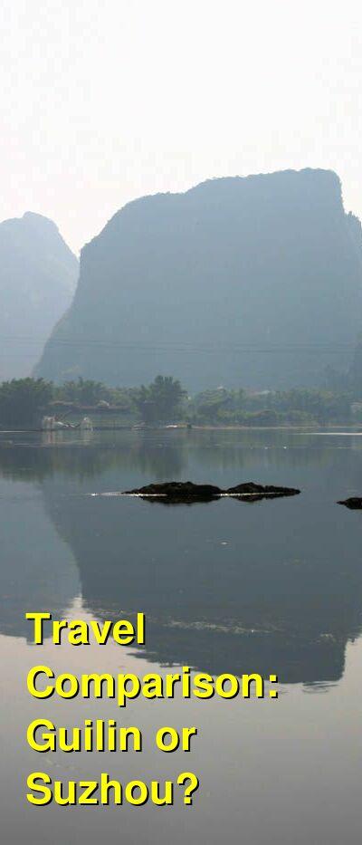 Guilin vs. Suzhou Travel Comparison