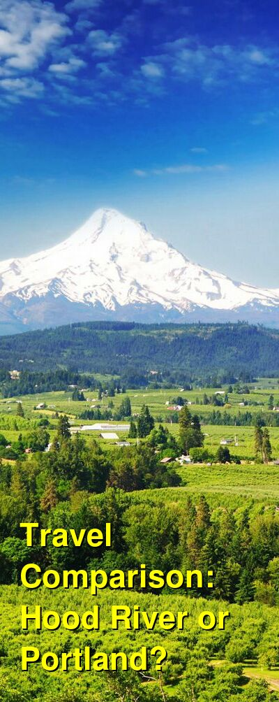 Hood River vs. Portland Travel Comparison