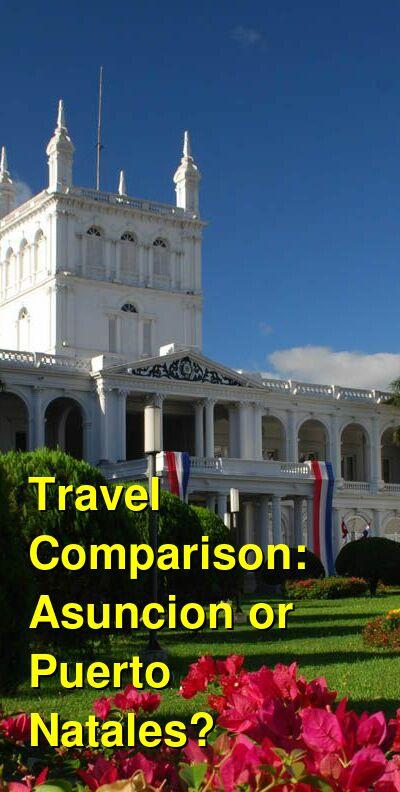 Asuncion vs. Puerto Natales Travel Comparison