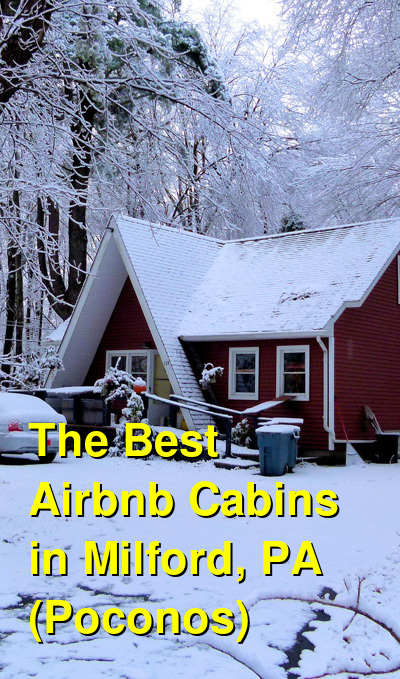 The Best Airbnb Cabins in Milford, PA (Poconos) | Budget Your Trip