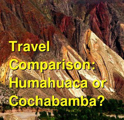 Humahuaca vs. Cochabamba Travel Comparison
